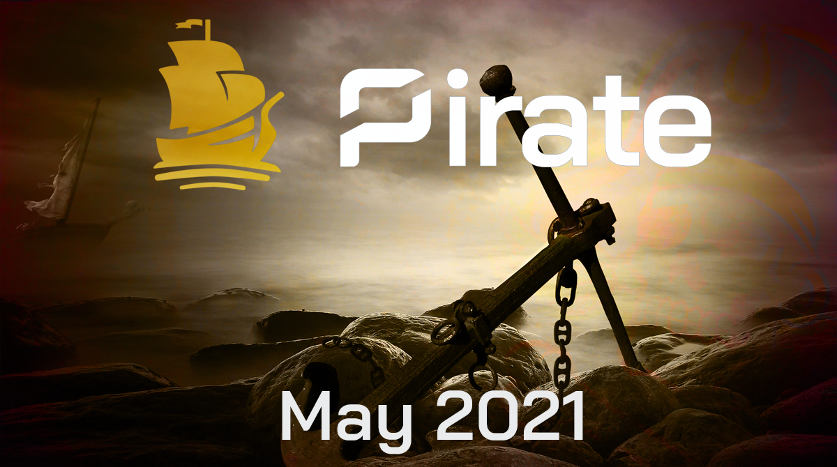 The Pirate Post - May 2021 edition - Pirate Chain (ARRR)